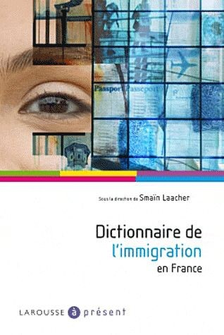 immigration Dictionnaire de l'immigration en France